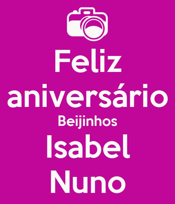 Feliz aniversário Beijinhos Isabel Nuno