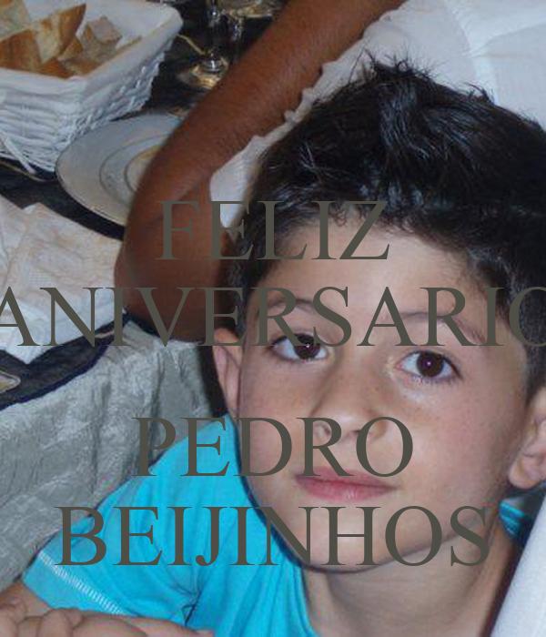 FELIZ ANIVERSARIO  PEDRO BEIJINHOS