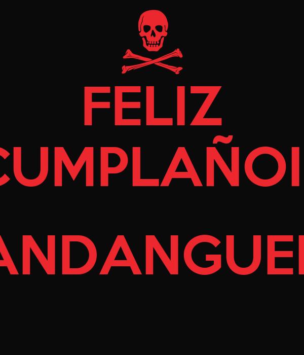 FELIZ CUMPLAÑOIS  MANDANGUERO