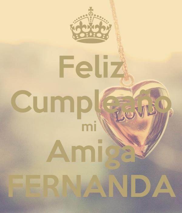 Feliz Cumpleaño mi  Amiga FERNANDA