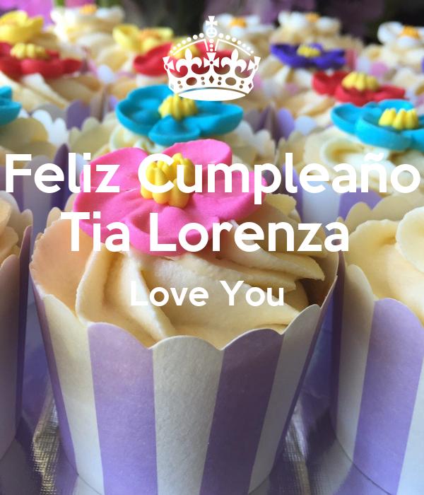 Feliz Cumpleaño Tia Lorenza  Love You