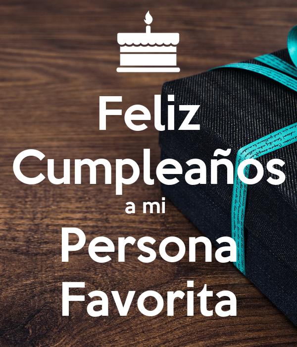 Feliz Cumpleaños a mi  Persona Favorita