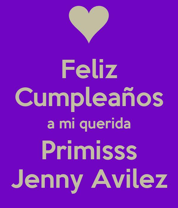 Feliz Cumpleaños a mi querida Primisss Jenny Avilez