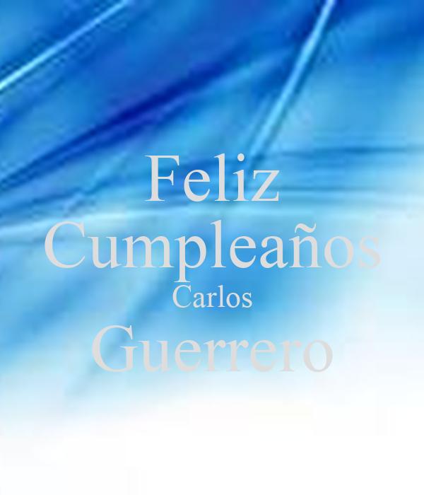 Feliz Cumpleaños Carlos Guerrero