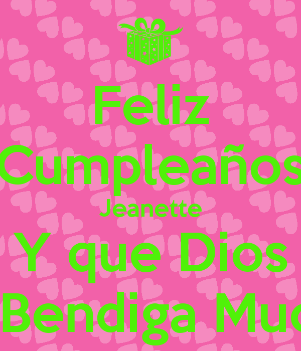 Feliz Cumpleanos Jeanette Y Que Dios Te Bendiga Mucho Poster