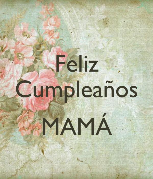 Imagenes De Feliz Cumple Anos Mama Feliz Cumplea 209 Os Mam 193 Youtube 161 Felicidades Mam