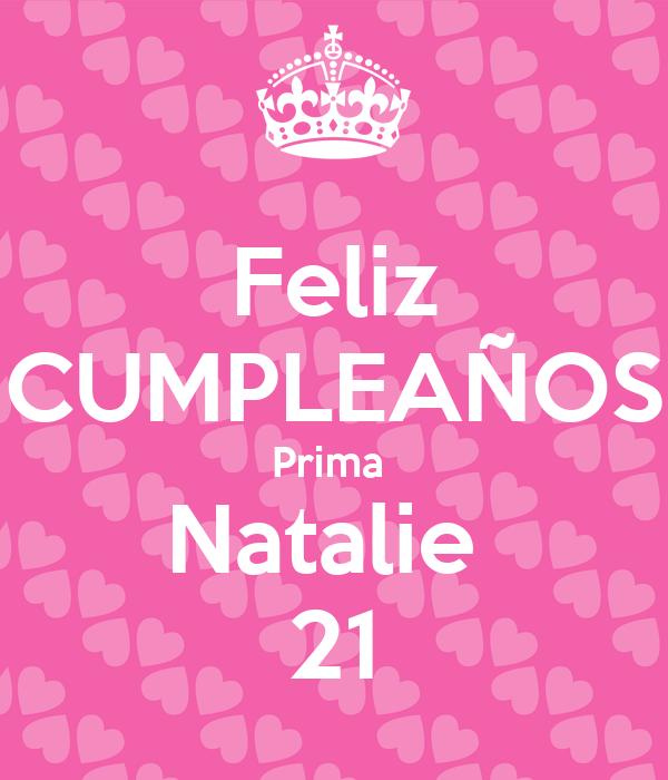 Feliz CUMPLEAÑOS Prima  Natalie  21