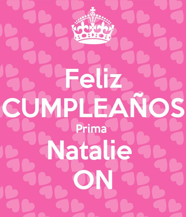 Feliz CUMPLEAÑOS Prima  Natalie  ON