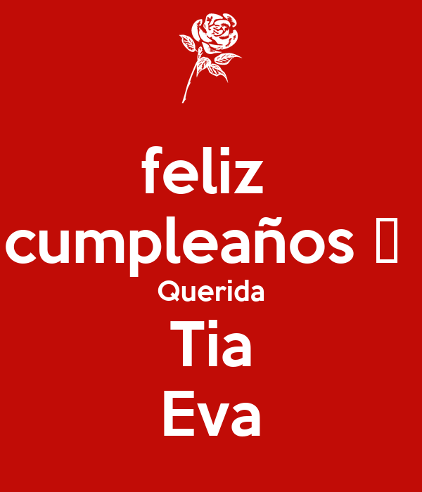 feliz  cumpleaños 🎂  Querida Tia Eva