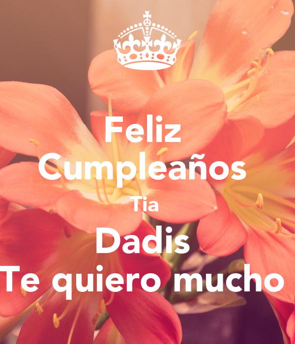 Feliz  Cumpleaños  Tia  Dadis  Te quiero mucho