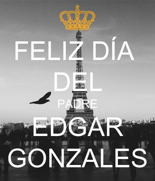 FELIZ DÍA  DEL PADRE EDGAR GONZALES