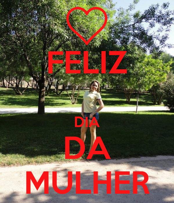 FELIZ DIA DA MULHER Poster | jafnbbika | Keep Calm-o-Matic