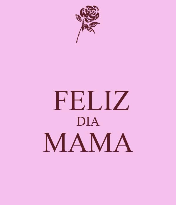 FELIZ DIA MAMA Poster | fridabrown395 | Keep Calm-o-Matic Feliz Dia Mama