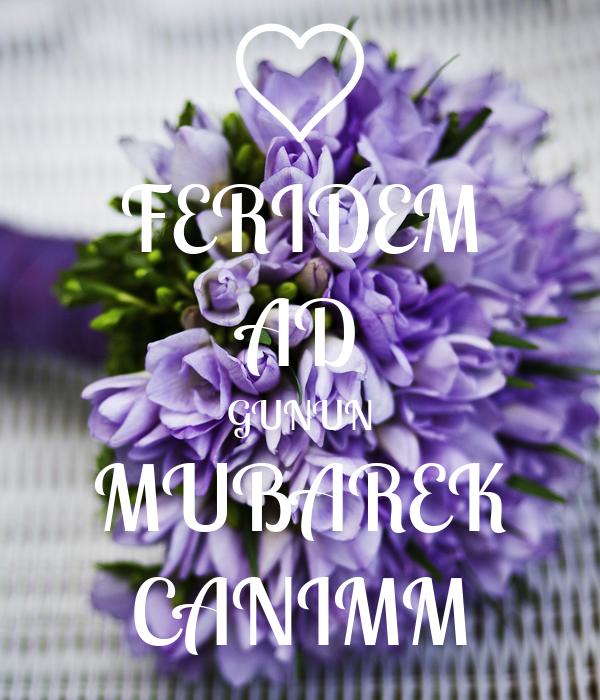 FERIDEM AD GUNUN MUBAREK CANIMM