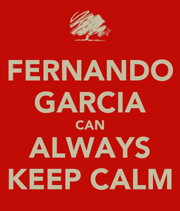 FERNANDO GARCIA CAN ALWAYS KEEP CALM