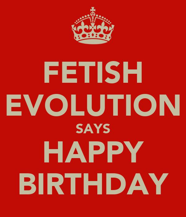 FETISH EVOLUTION SAYS HAPPY BIRTHDAY