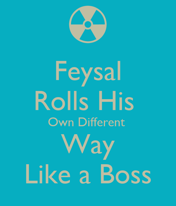 Feysal Rolls His  Own Different  Way Like a Boss