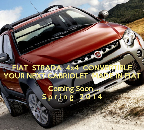 fiat strada 4x4 convertible your next cabriolet made in fiat coming soon s p r i n g 2 0 1 4. Black Bedroom Furniture Sets. Home Design Ideas