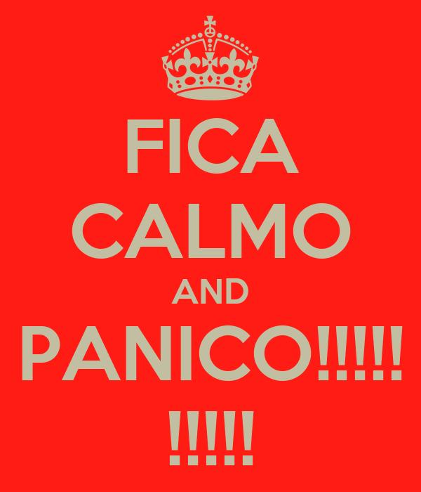 FICA CALMO AND PANICO!!!!! !!!!!