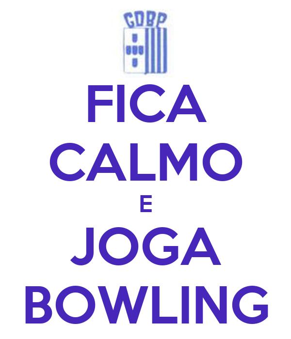 FICA CALMO E JOGA BOWLING