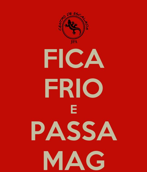 FICA FRIO E PASSA MAG