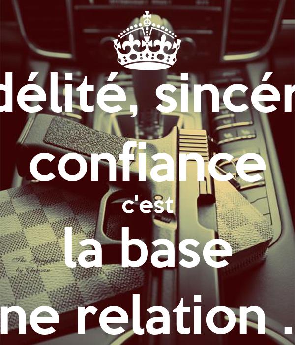 Fidélité, sincérité confiance  c'est  la base d'une relation . [♥]