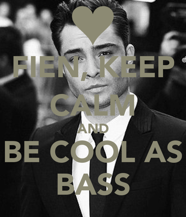 FIEN, KEEP CALM AND BE COOL AS BASS