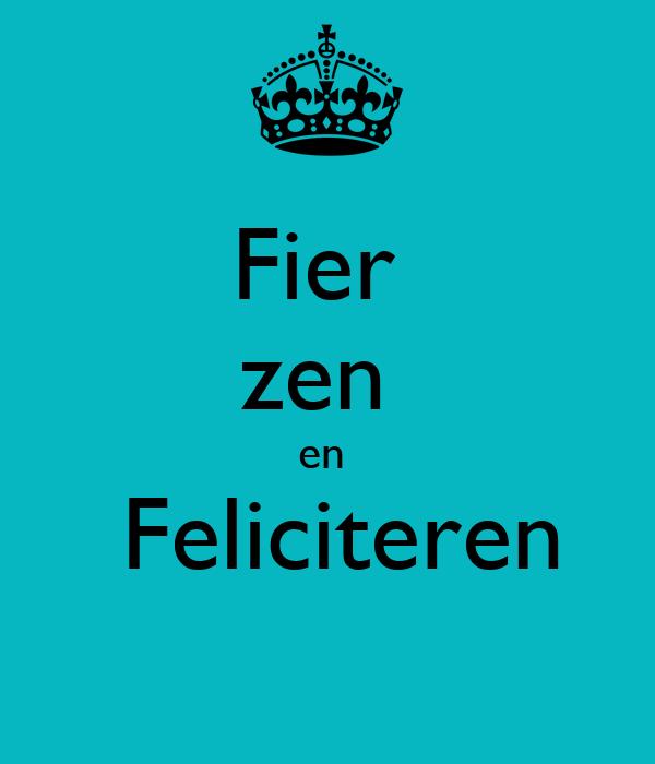Fier  zen  en    Feliciteren