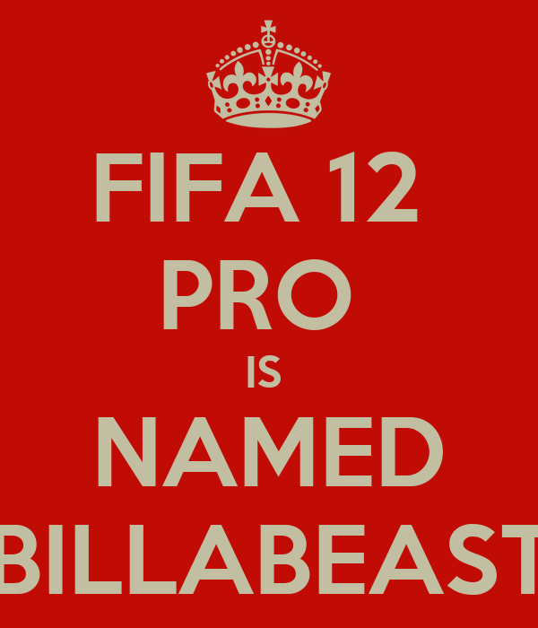 FIFA 12  PRO  IS  NAMED BILLABEAST