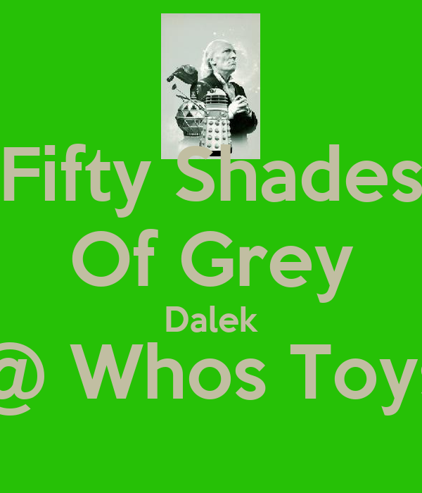 Fifty Shades Of Grey Dalek @ Whos Toys