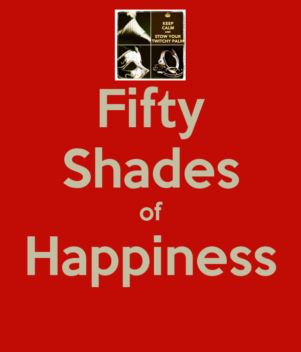Fifty Shades of Happiness