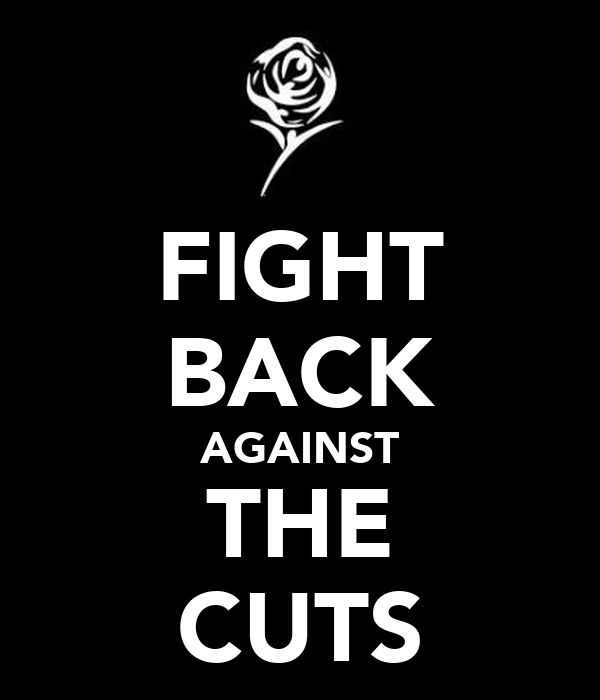 FIGHT BACK AGAINST THE CUTS
