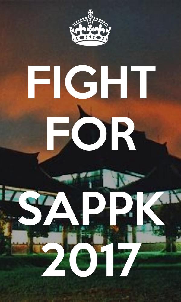 FIGHT FOR  SAPPK 2017
