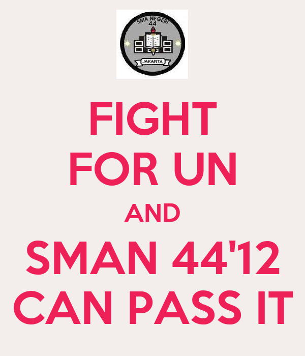 FIGHT FOR UN AND SMAN 44'12 CAN PASS IT