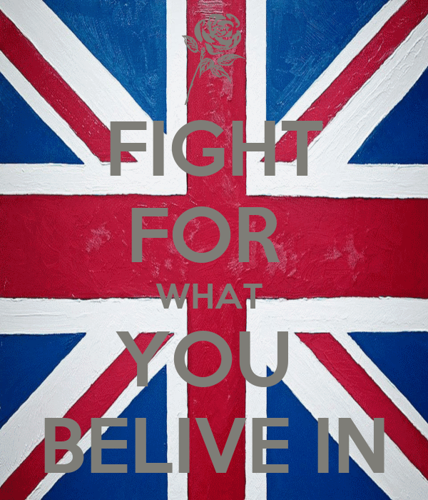 FIGHT FOR  WHAT  YOU  BELIVE IN