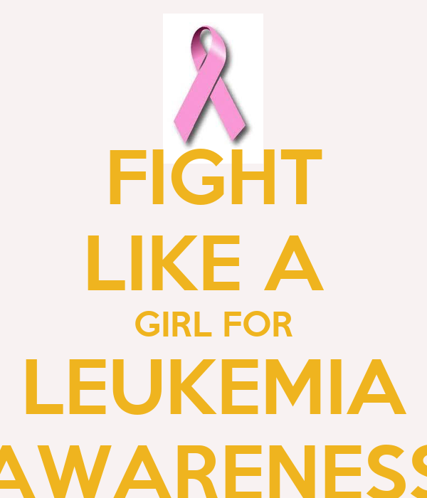 FIGHT LIKE A  GIRL FOR LEUKEMIA AWARENESS