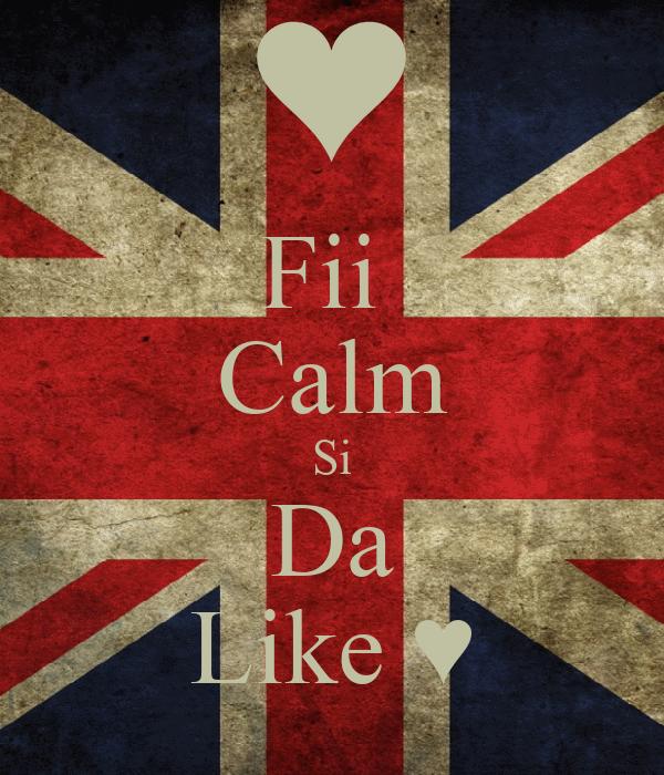 Fii  Calm Si Da Like ♥