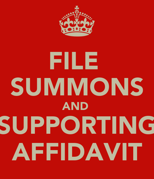 FILE  SUMMONS AND  SUPPORTING AFFIDAVIT