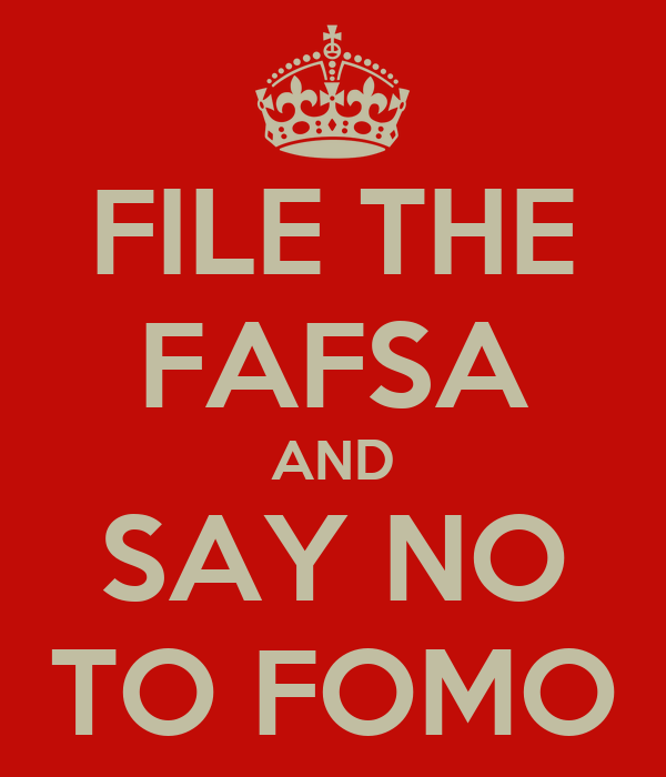 FILE THE FAFSA AND SAY NO TO FOMO