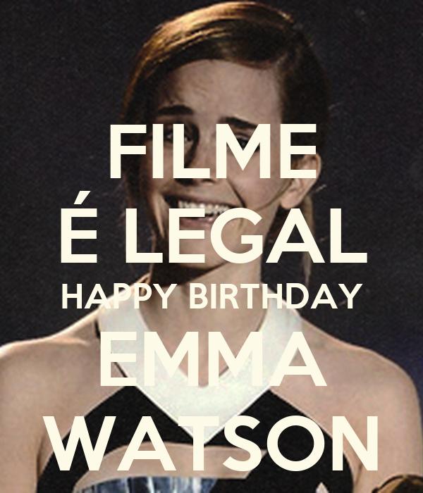 FILME É LEGAL HAPPY BIRTHDAY EMMA WATSON