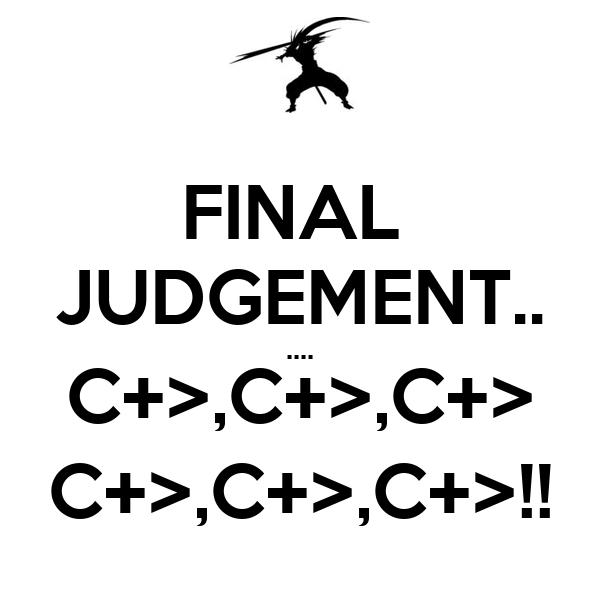 FINAL  JUDGEMENT.. .... C+>,C+>,C+> C+>,C+>,C+>!!