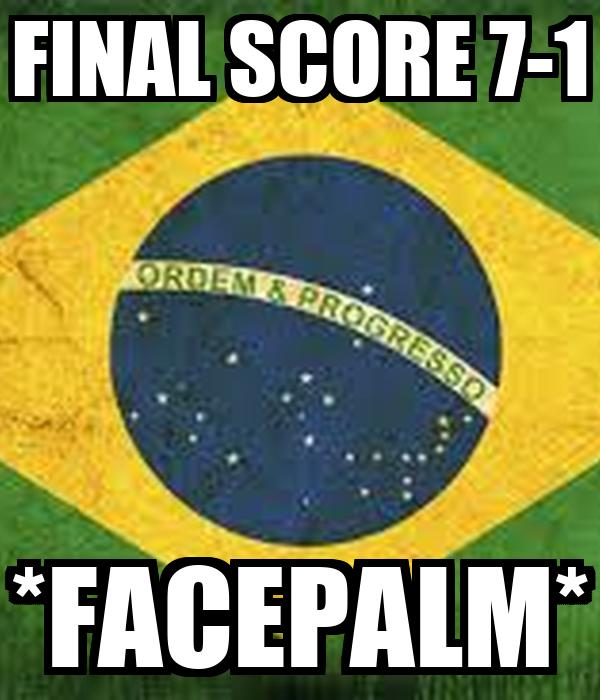 FINAL SCORE 7-1 *FACEPALM*
