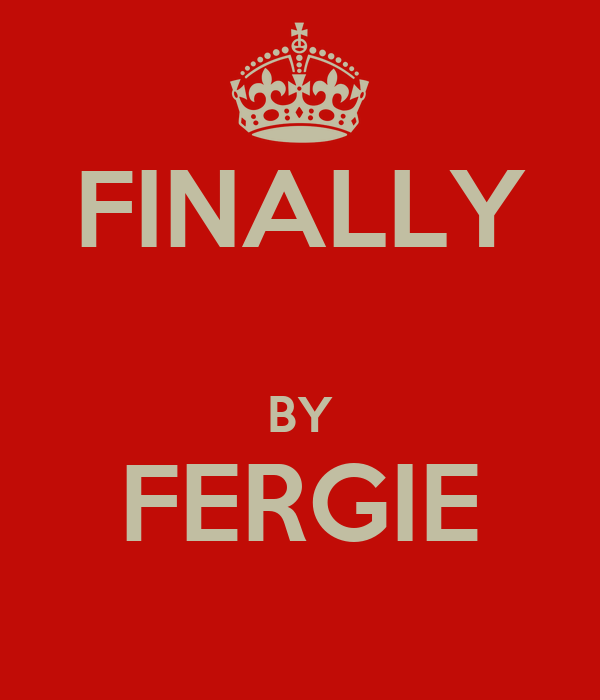 FINALLY  BY FERGIE