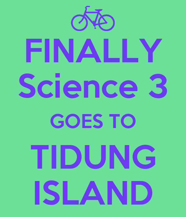 FINALLY Science 3 GOES TO TIDUNG ISLAND