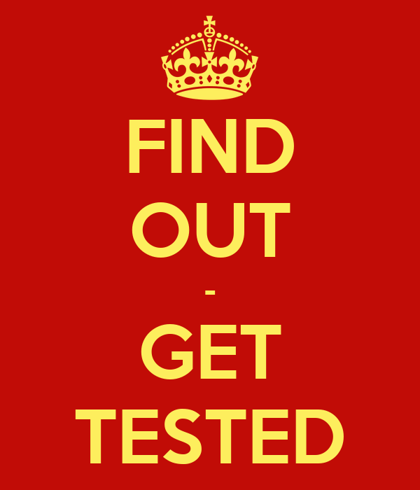 FIND OUT - GET TESTED