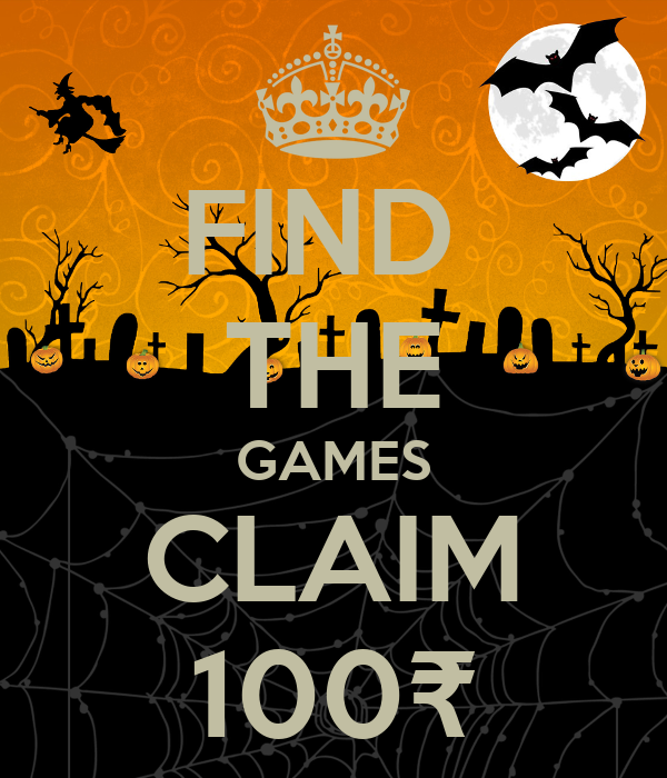 FIND  THE GAMES CLAIM 100₹