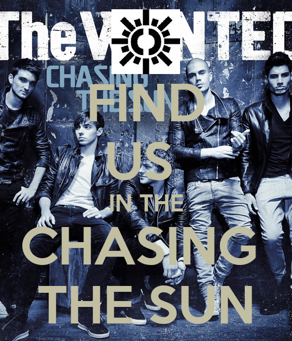 FIND US  IN THE CHASING  THE SUN