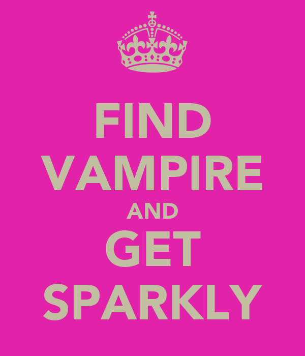 FIND VAMPIRE AND GET SPARKLY