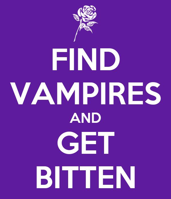 FIND VAMPIRES AND GET BITTEN