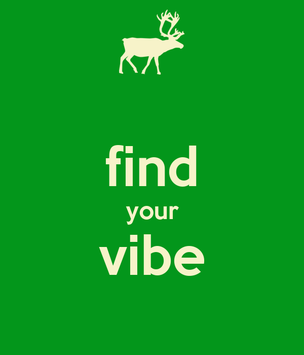 find your vibe